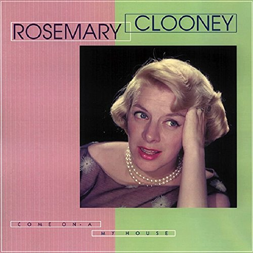 Come On-A My House by Clooney, Rosemary