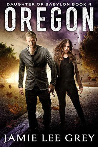 Daughter of Babylon, Book 4: Oregon by [Grey, Jamie Lee]