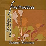 Five Practices - Risk-Taking Mission and Service (Five Practices of Fruitful Congregations Program Resources)