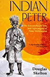 img - for Indian Peter: The Extraordinary Life and Adventures of Peter Williamson book / textbook / text book