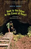 Back to the Future in the Caves of Kaua'i, David A. Burney, 0300172095