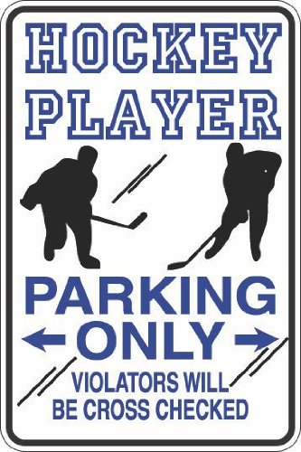 "Hockey Player Parking Only CROSS CHECKED 8"" x 12"" Metal Novelty Sign Aluminum S306"