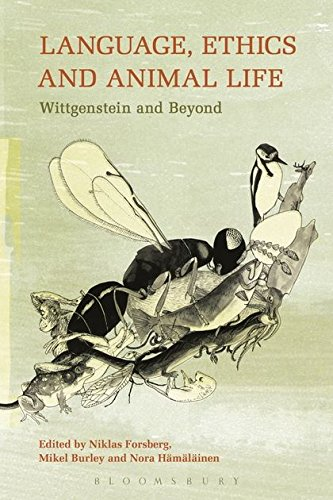 Language, Ethics and Animal Life: Wittgenstein and Beyond by Bloomsbury Academic