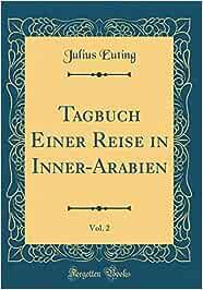 Tagbuch Einer Reise in Inner-Arabien, Vol. 2 (Classic Reprint)