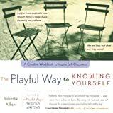 The Playful Way to Knowing Yourself, Roberta Allen, 061826924X