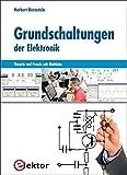 Grundschaltungen der Elektronik: Theorie und Praxis mit Multisim