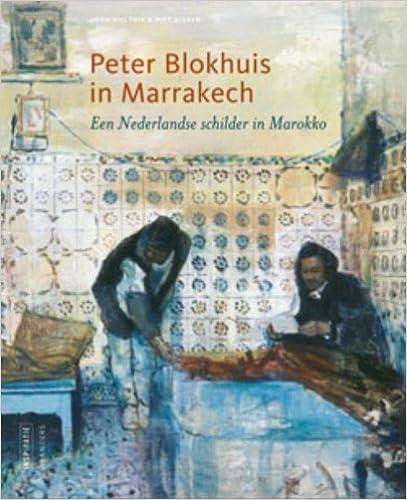 Book Peter Blokhuis in Marrakech. Een Nederlandse schilder in Marokko. [Dutch Edition].