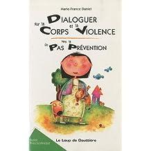 Dialoguer sur le corps et la violence