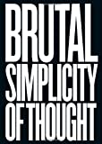 Brutal Simplicity of Thought, M&C Saatchi Staff, 1250012953