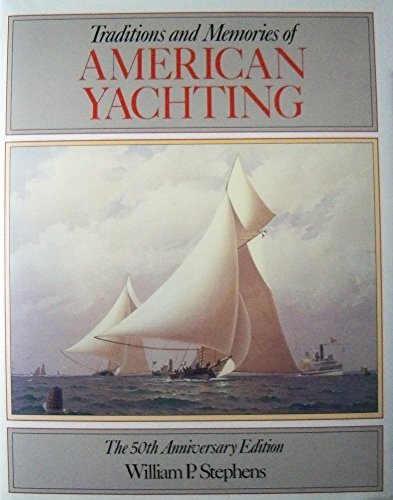 Americas Cup Yachting (Traditions and Memories of American Yachting: The 50th Anniversary Edition)