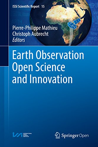 Earth Observation Open Science and Innovation (ISSI Scientific Report Series)
