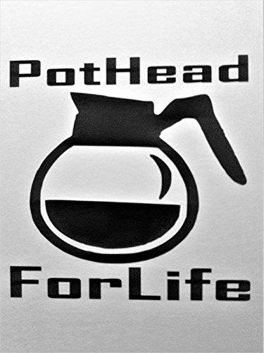 超人気高品質 Pot Head For Lifeコーヒーカフェインビニールデカールsticker black carsトラックVans SUVノートパソコン壁ガラスメタル  Pot