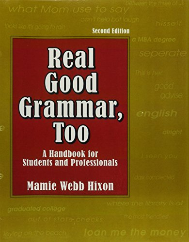 Real Good Grammar, Too: A Handbook for Students and Professionals