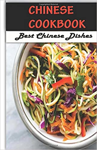 Chinese Cook Book: Best Chinese Dishes: Volume 1 (Chinese Food Cookbook : Classic Chinese Recipes)