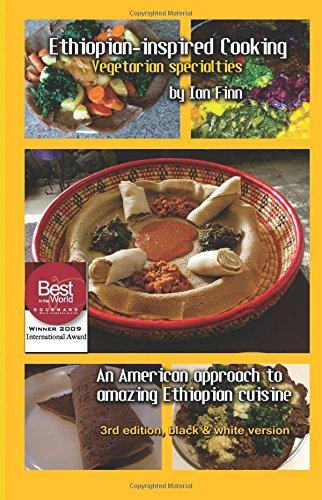 Ethiopian-inspired Cooking, Vegetarian Specialties, Black & White 2nd edition: Black & White economy print edition