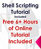 This Book which also include Free Access to Online Video Tutorial step by step which is worth more than $99 -YES! you will get it free This book and course will take you from basics of shell scripting which includes how to write or save shell scripts...
