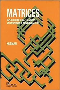 Matrices - Aplicaciones Matematicas En Economia