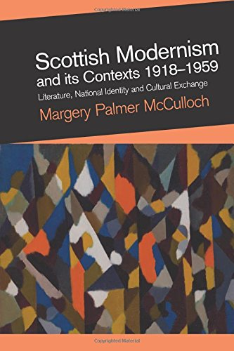 Scottish Modernism and its Contexts 1918-1959: Literature, National Identity and Cultural Exchange