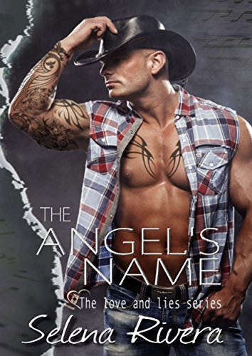 The Angel's Name (The Love and Lies Series Book 1) by [Rivera, Selena]