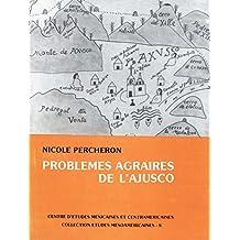 Problèmes agraires de l'Ajusco: Sept communautés agraires de banlieue de Mexico (xvie-xxe siècles) (Études mésoaméricaines) (French Edition)
