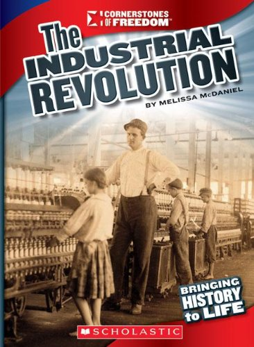 The Industrial Revolution (Cornerstones of Freedom: Third (Paperback))