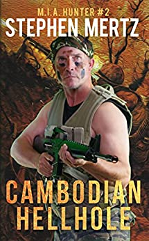 Cambodian Hellhole (M.I.A. Hunter Book 2) by [Mertz, Stephen]