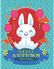 Mid-Autumn Moon Festival Coloring Book: Moon Cake and Mid-Autumn Festival Celebration (Chinese Festivals)