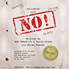 Hollywood Said No!: Orphaned Film Scripts, Bastard Scenes, and Abandoned Darlings from the Creators of Mr. Show Audiobook by David Cross, Bob Odenkirk, Brian Posehn (contributor) Narrated by David Cross, Bob Odenkirk