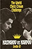 img - for The World Chess Crown Challenge: Kasparov vs. Karpov, Seville 87 book / textbook / text book
