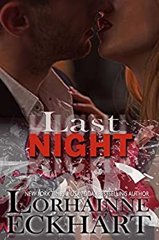 Last Night (Kate and Walker: Deadly, Dangerous & Desired Book 3) by [Eckhart, Lorhainne]