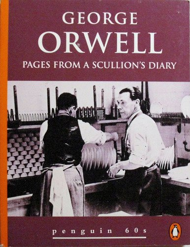 0146000625 - GEORGE ORWELL: Pages from a Scullion's Diary [extracts from Down and Out in Paris and London] - Livre