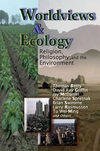 Worldviews And Ecology  Religion  Philosophy  And The Environment  Ecology And Justice Series   Ecology   Justice
