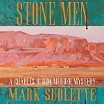 Stone Men: A Charles Bloom Murder Mystery | Mark Sublette