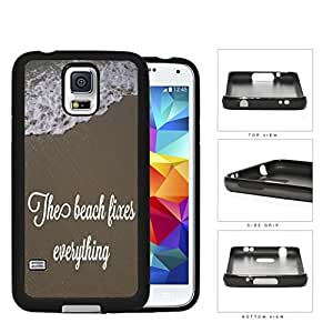 The Beach Fixes Everything Sand And Water Rubber Silicone TPU Cell Phone Case Samsung Galaxy S5 SM-G900