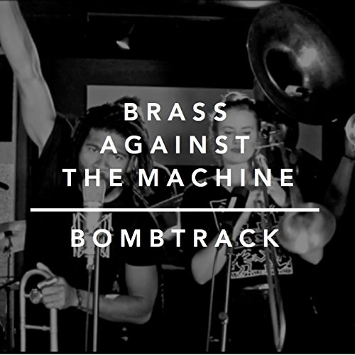 Bombtrack [Explicit] (Brass Machine)