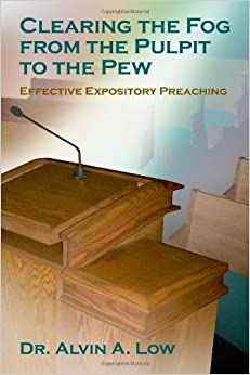 Clearing the Fog from the Pulpit to the Pew (Effective Expository Preaching)