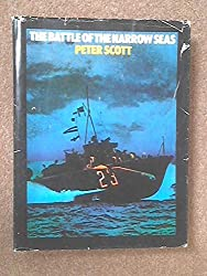 Battle of the Narrow Seas: A History of the Light Coastal Forces in the Channel and North Sea, 1939-45