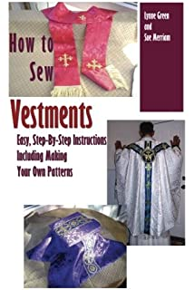 20 Simple and Elegant Vestment Patterns: With Complete Instructions