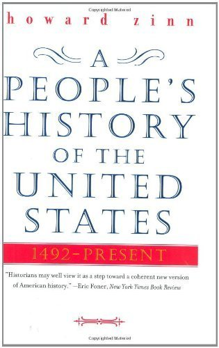 A People's History of the United States: 1492-Present by Zinn, Howard published by Harper (2003) (2003 Present)