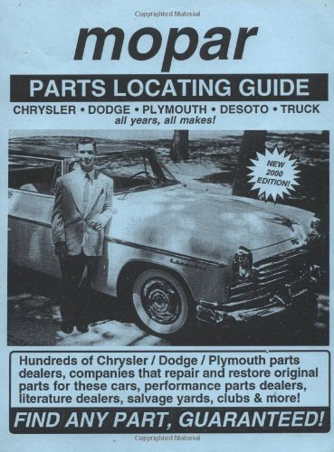Mopar / Chrysler / Dodge / Plymouth / DeSoto / Truck Parts Locating Guide ()