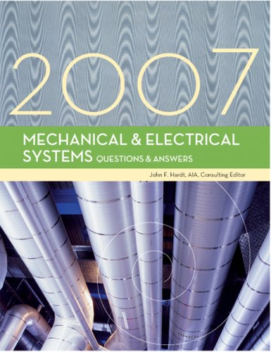 Mechanical & Electrical Systems Questions & Answers 2007 Edition