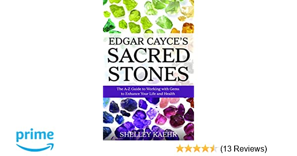 Edgar cayces sacred stones the a z guide to working with gems to edgar cayces sacred stones the a z guide to working with gems to enhance your life and health shelley kaehr phd 9780876048177 amazon books fandeluxe Images