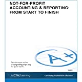 Not-For-Profit Accounting and Reporting : From Start to Finish, American Institute of Certified Public Accountants, 1937351246