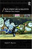 Development and Globalization : A Marxian Class Analysis, Ruccio, 0415772265