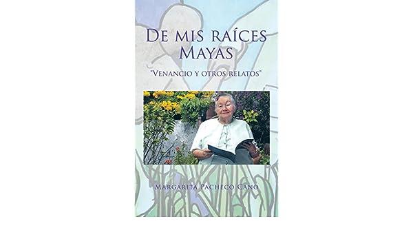 Amazon.com: De Mis Raíces Mayas: