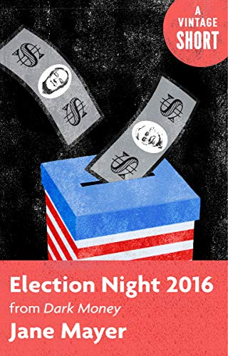 Election Night 2016: From Dark Money (A Vintage Short)