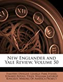 New Englander and Yale Review, Timothy Dwight and George Park Fisher, 1146591519