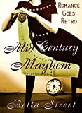 Mid-Century Mayhem: Romance Goes Retro (Time-Travel by Design Series Book 1)