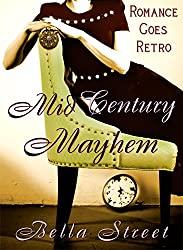 Mid-Century Mayhem (Retro Romance Time-Travel by Design Series Book 1)
