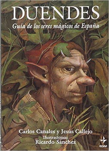 Duendes (Tabla de Esmeralda): Amazon.es: Canales, Carlos, Callejo, Jesús, Sánchez, Ricardo: Libros